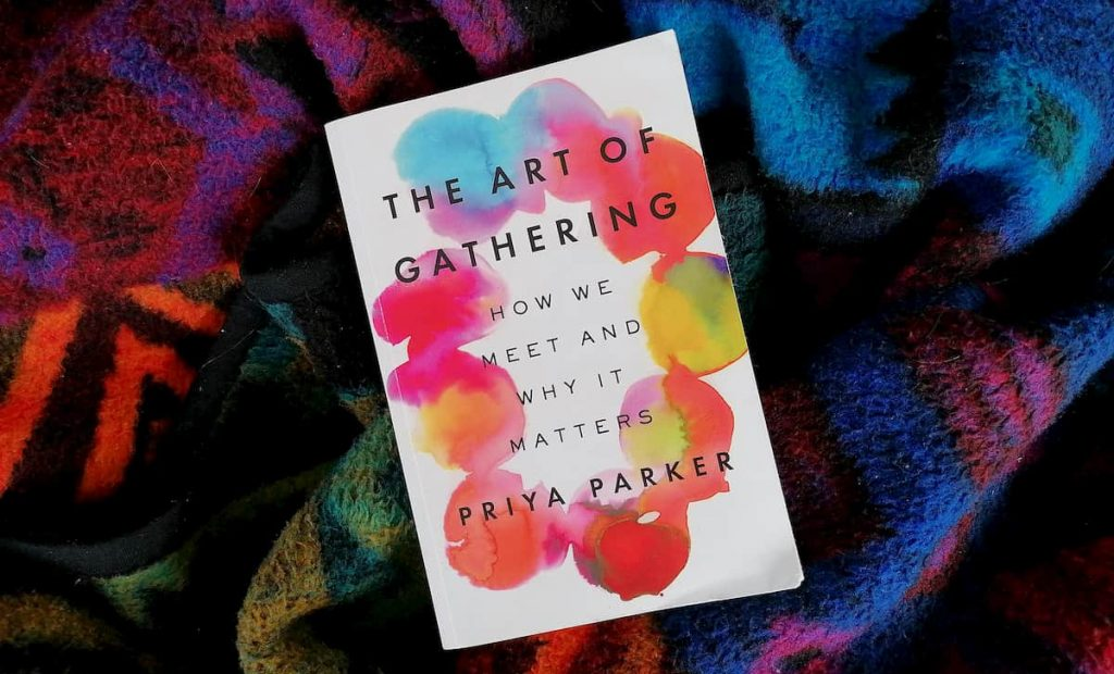 Für effektive Meetings: The Art of Gathering von Priya Parker